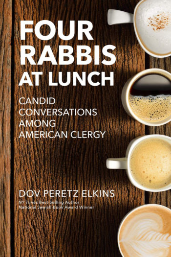 Four Rabbis at Lunch: Candid Conversations Among American Clergy